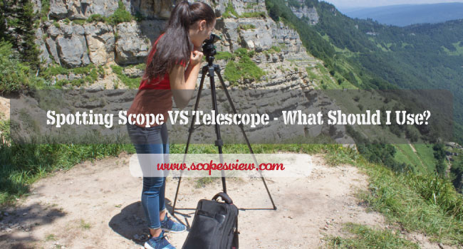 Spotting Scope VS Telescope