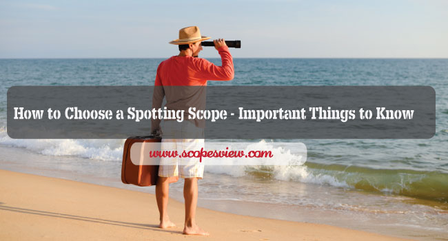 how to choose a spotting scope